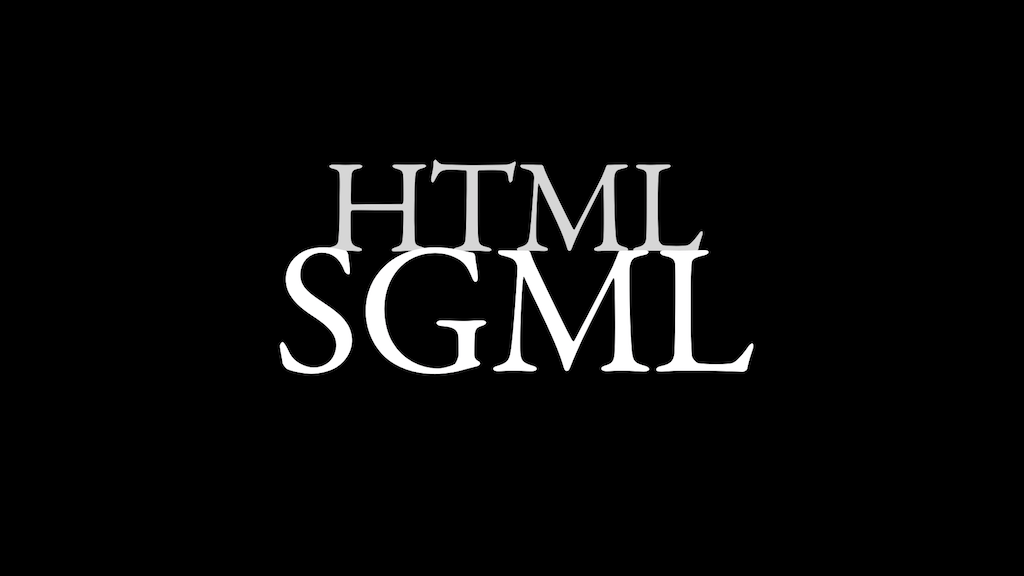HTML upon SGML.