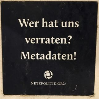 Wer hat uns verraten? Metadaten!  Who has betrayed us? Metadata!